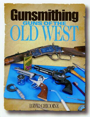 Gunsmithing Guns of the Old West Cover